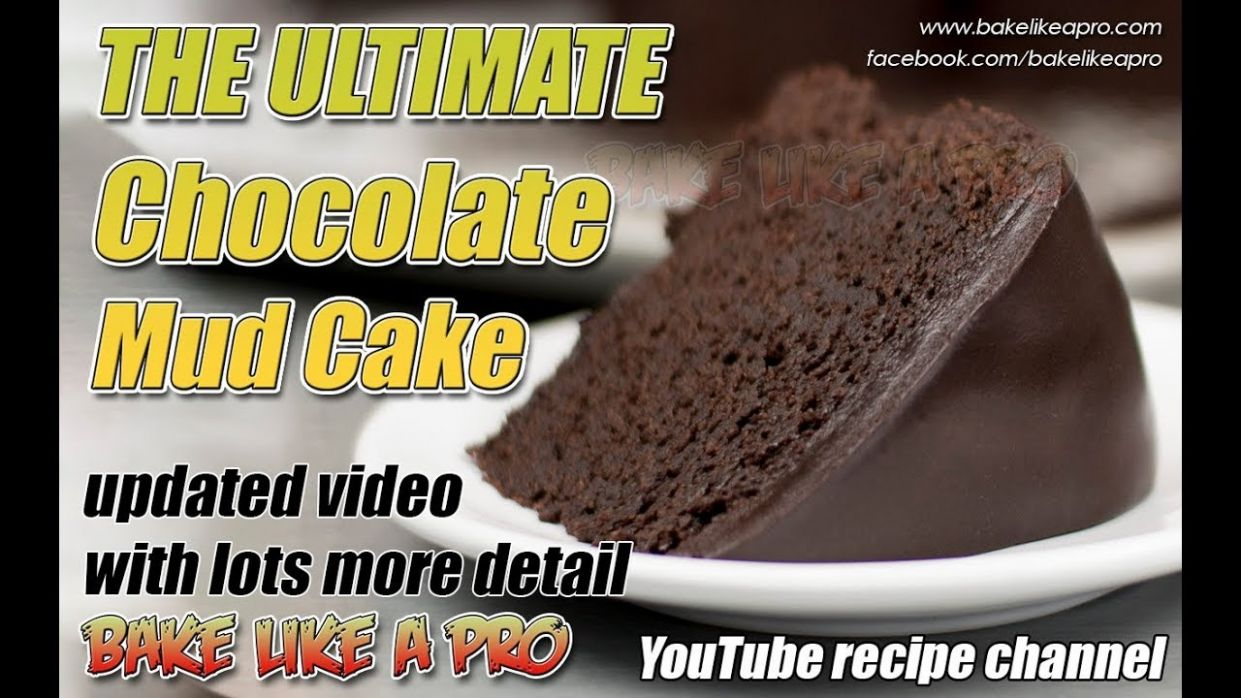THE ULTIMATE Chocolate Mud Cake Recipe - 10 Update - Dessert Recipes On Youtube