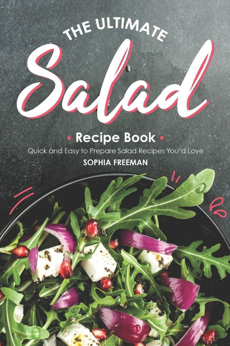 The Ultimate Salad Recipe Book: Quick and Easy to Prepare Salad ...