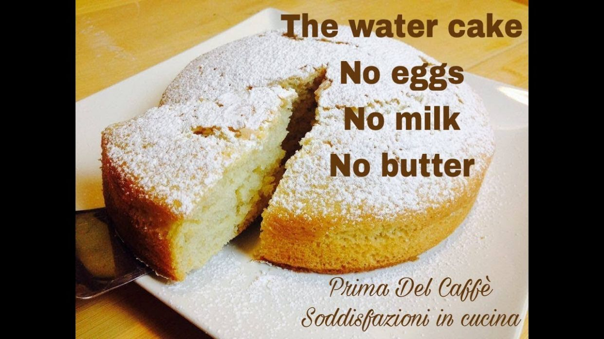 "THE ""WATER CAKE"" English recipe, no eggs, no milk, no butter ??"