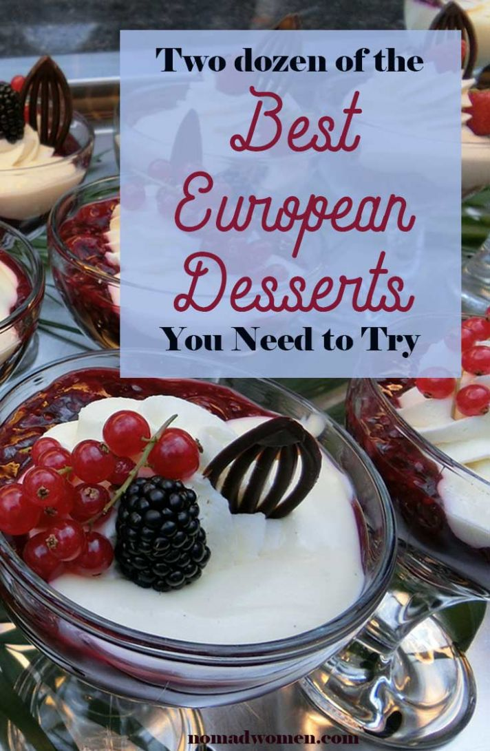 Two Dozen of the Best European Desserts You Need to Try – NomadWomen