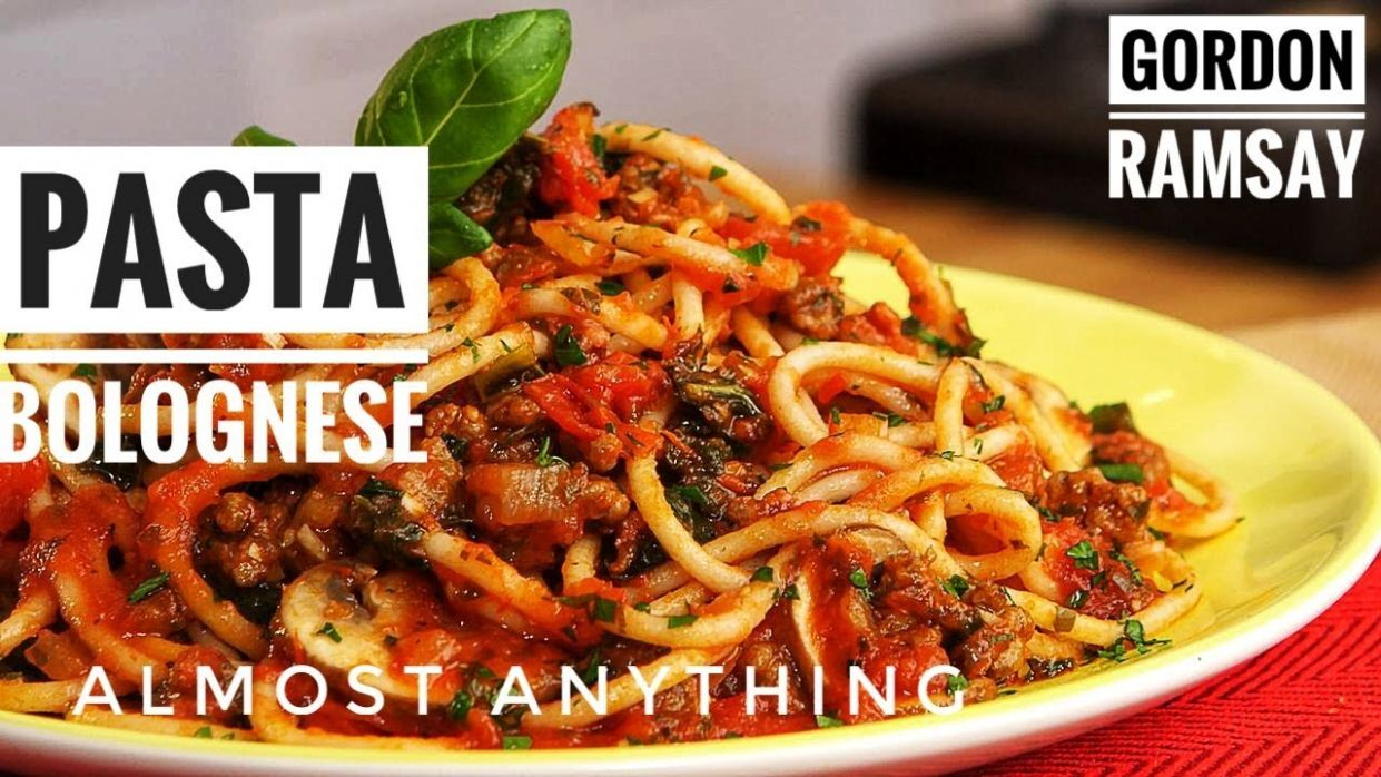Unseen Pasta And Bolognese Recipes From Gordon Ramsay - Almost Anything