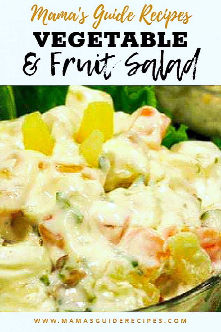 VEGETABLE AND FRUIT SALAD - Mama's Guide Recipes