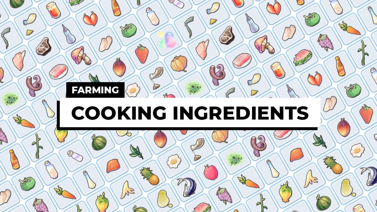 Where to Farm Cooking Ingredients (Food Recipe Materials ..