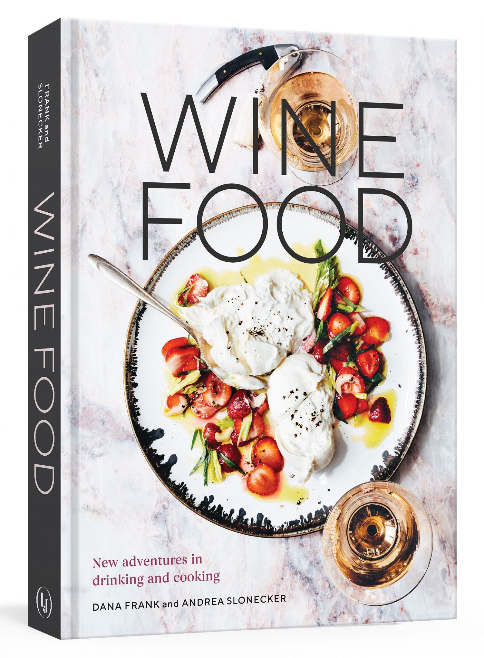 Wine Food: New Adventures in Drinking and Cooking [A Recipe Book ..