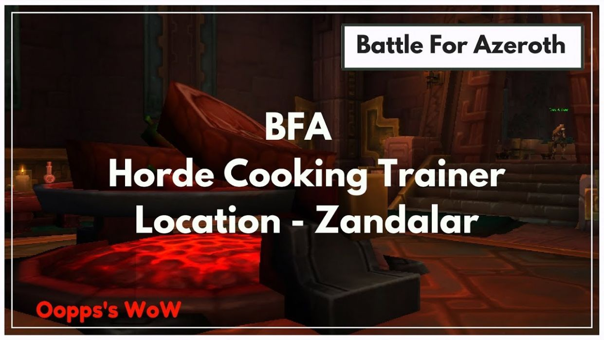WoW - BFA Horde Cooking Trainer Location - Cooking Recipes Bfa